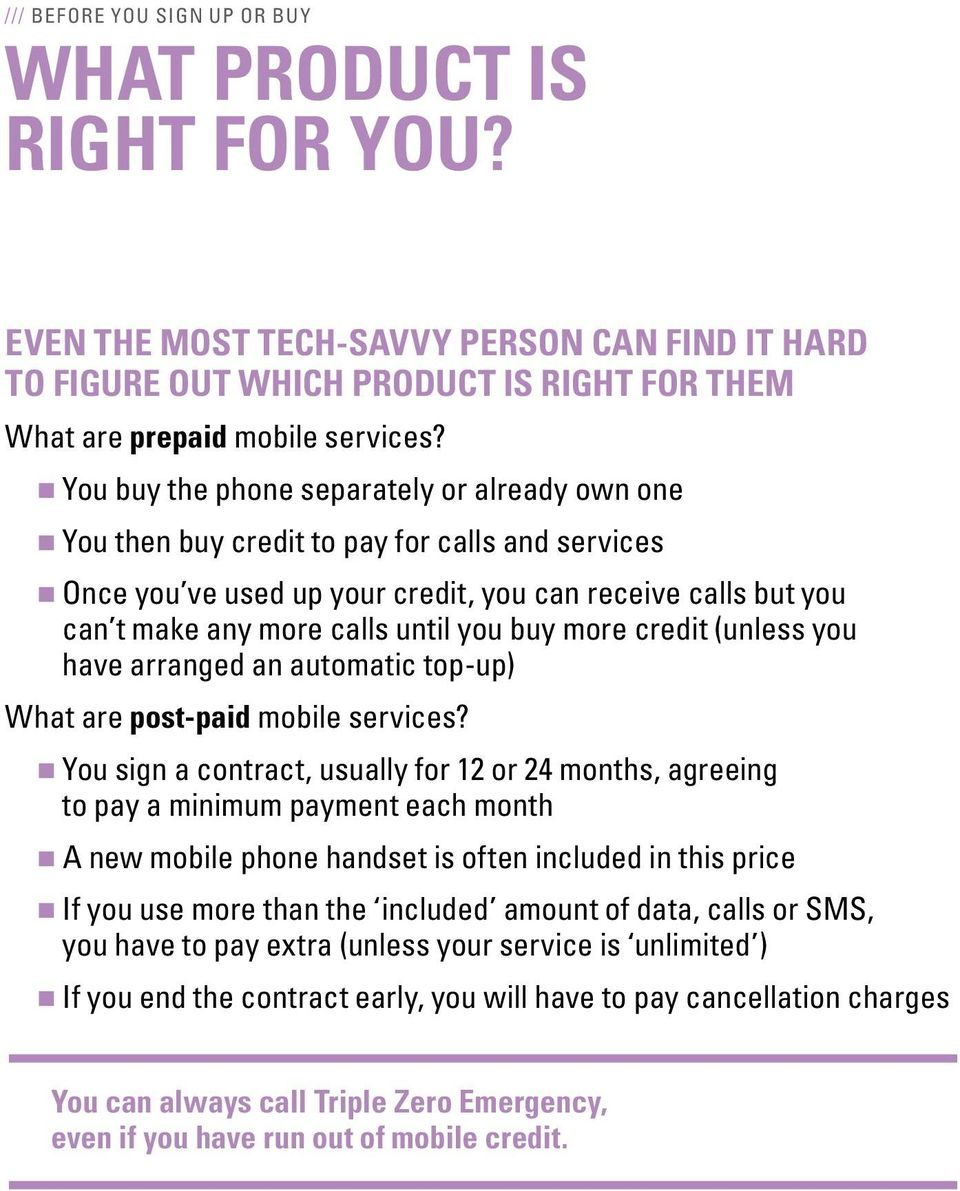 buy more credit (unless you have arranged an automatic top-up) What are post-paid mobile services?