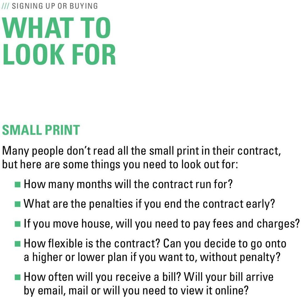 If you move house, will you need to pay fees and charges? How flexible is the contract?