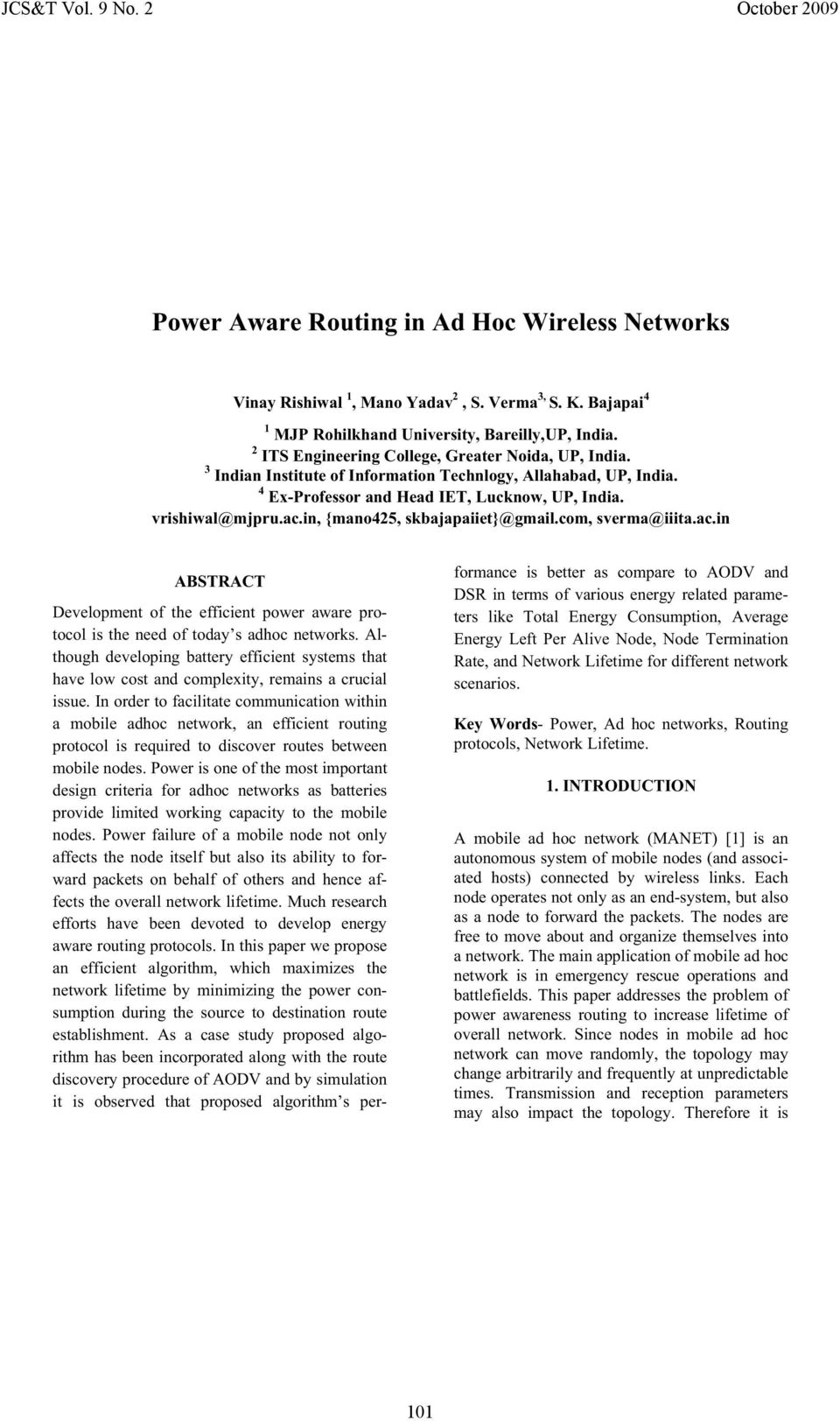 in, {mano425, skbajapaiiet}@gmail.com, sverma@iiita.ac.in ABSTRACT Development of the efficient power aware protocol is the need of today s adhoc networks.