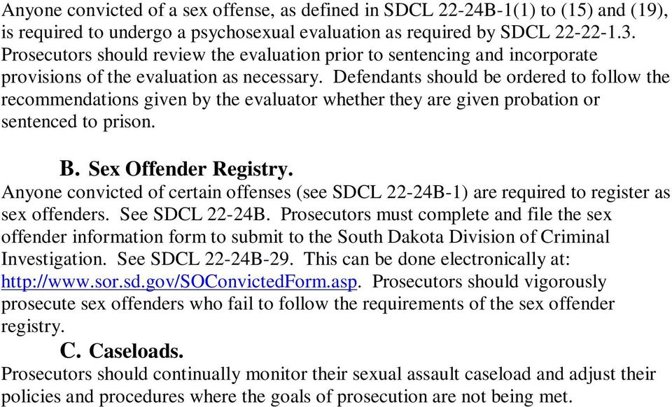 Defendants should be ordered to follow the recommendations given by the evaluator whether they are given probation or sentenced to prison. B. Sex Offender Registry.