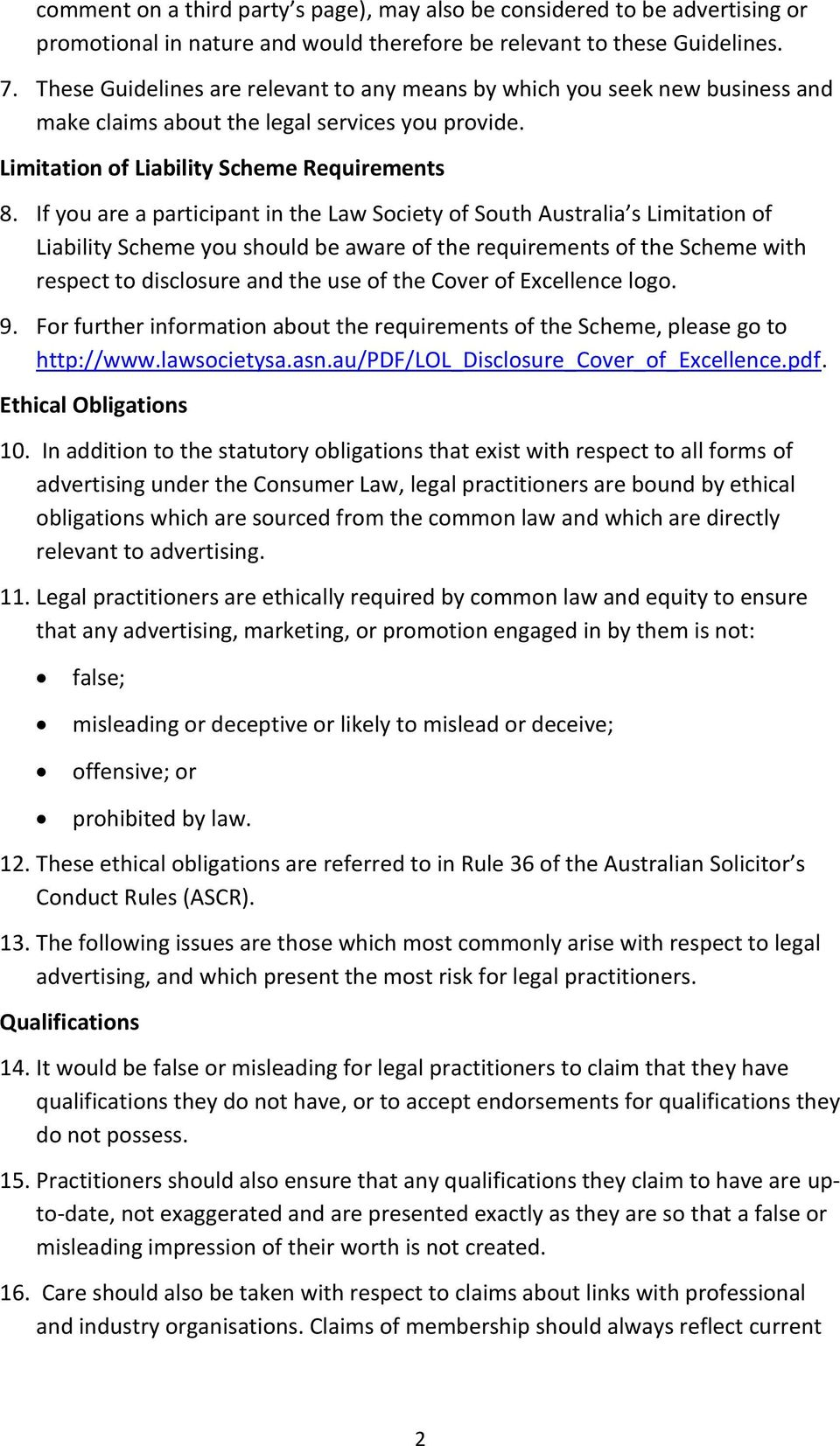 If you are a participant in the Law Society of South Australia s Limitation of Liability Scheme you should be aware of the requirements of the Scheme with respect to disclosure and the use of the