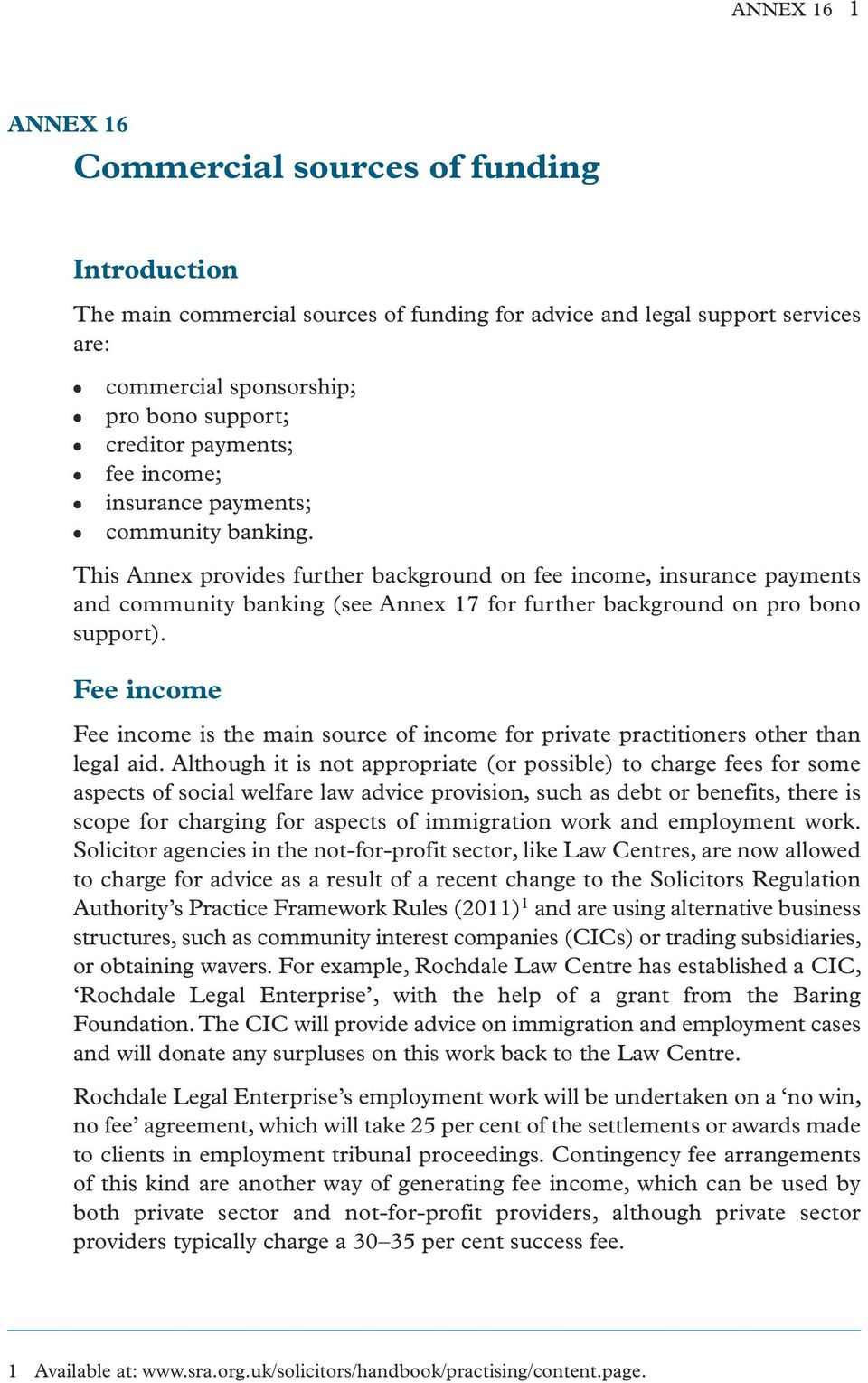 This Annex provides further background on fee income, insurance payments and community banking (see Annex 17 for further background on pro bono support).