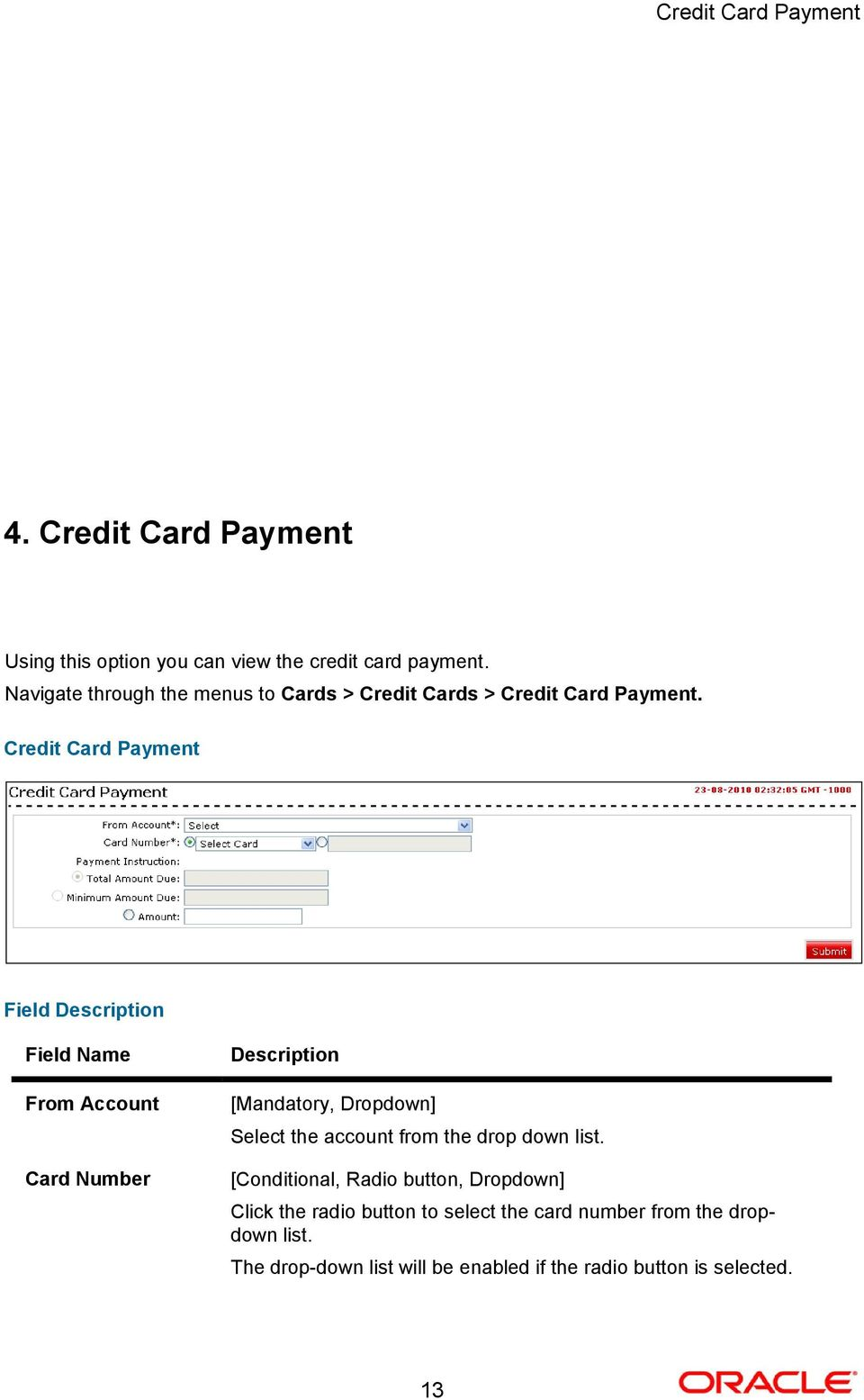 Credit Card Payment Field From Account Card Number [Mandatory, Dropdown] Select the account from the drop down list.