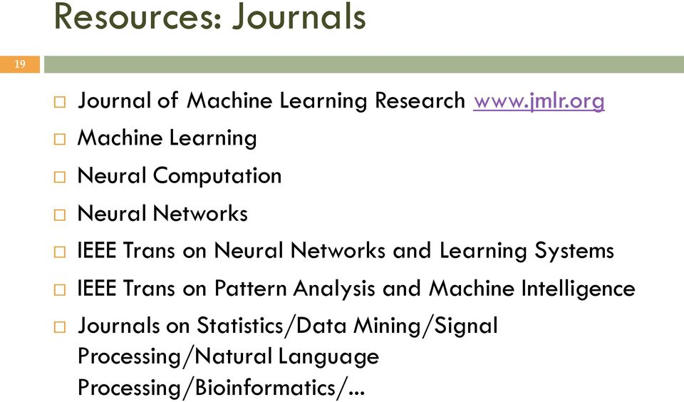 Networks and Learning Systems IEEE Trans on Pattern Analysis and Machine