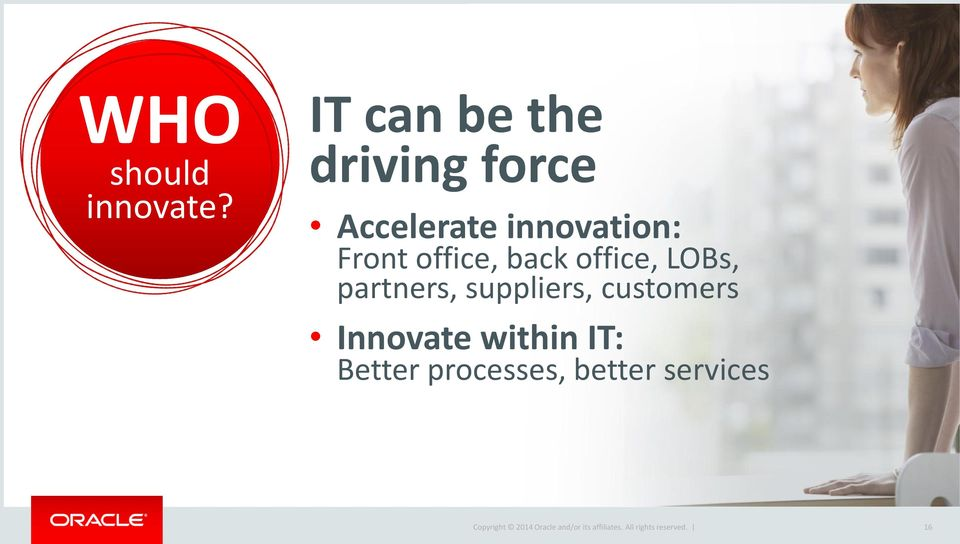 back office, LOBs, partners, suppliers, customers Innovate