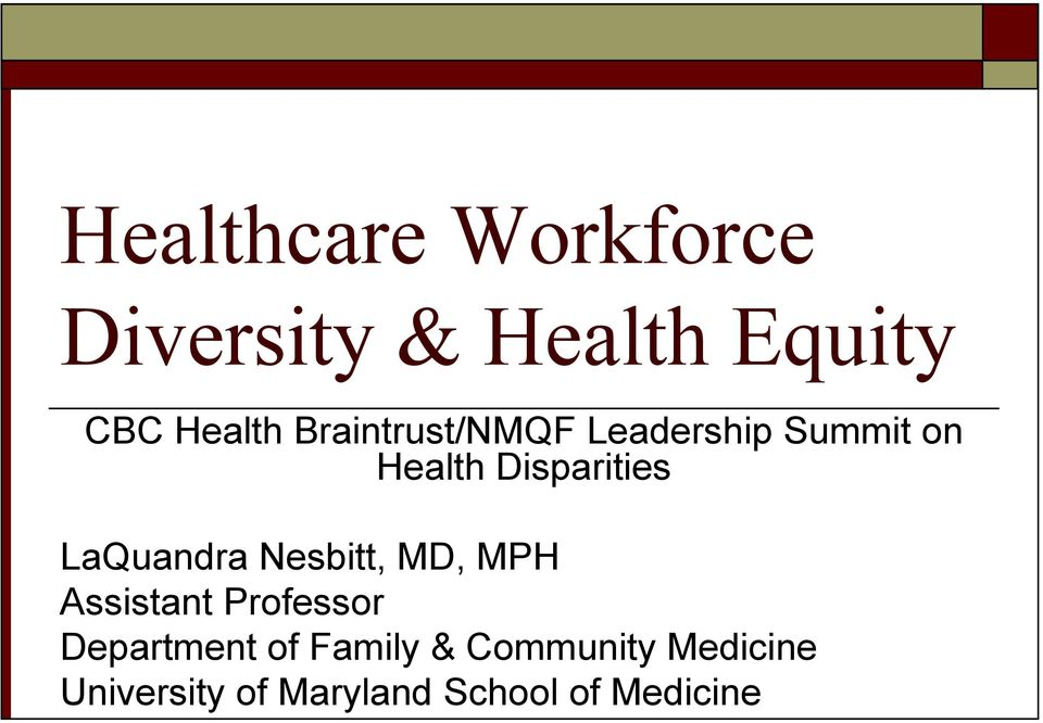 LaQuandra Nesbitt, MD, MPH Assistant Professor Department of