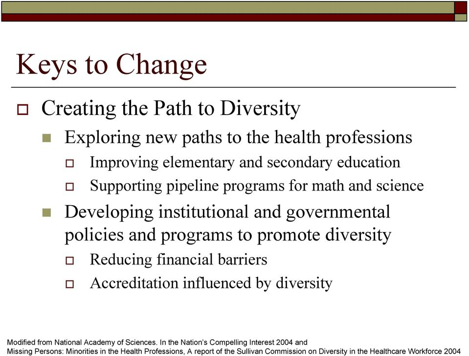 Reducing financial barriers Accreditation influenced by diversity Modified from National Academy of Sciences.