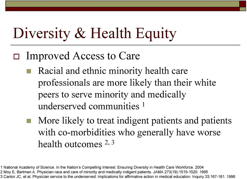 In the Nation s Compelling Interest: Ensuring Diversity in Health Care Workforce. 2004 2 Moy E, Bartman A.