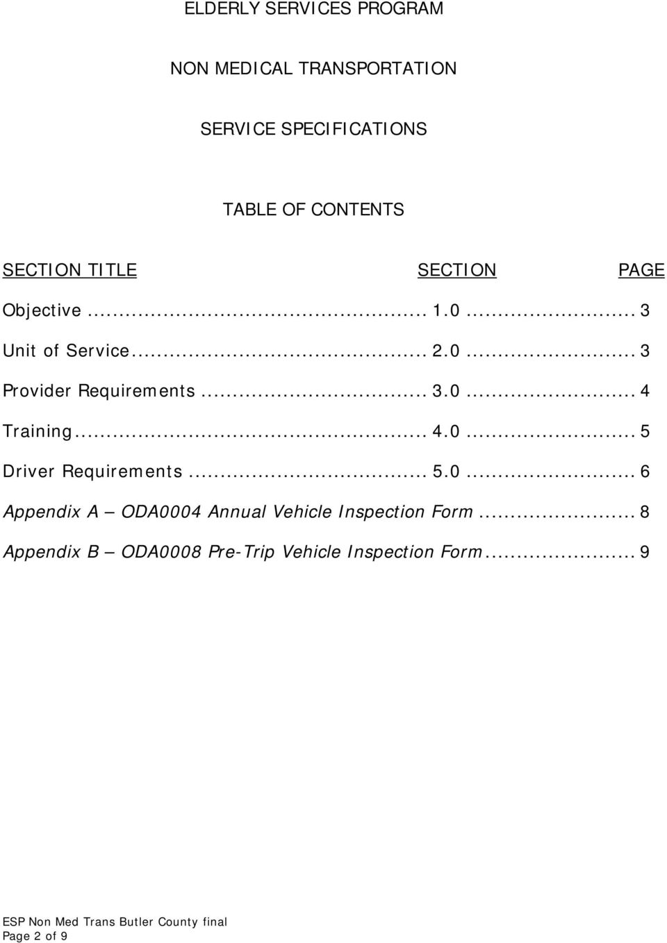 .. 3.0... 4 Training... 4.0... 5 Driver Requirements... 5.0... 6 Appendix A ODA0004 Annual Vehicle Inspection Form.