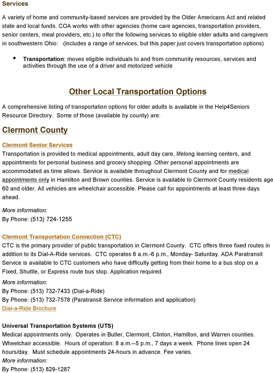 ) to offer the following services to eligible older adults and caregivers in southwestern Ohio: (includes a range of services, but this paper just covers transportation options) Transportation: moves