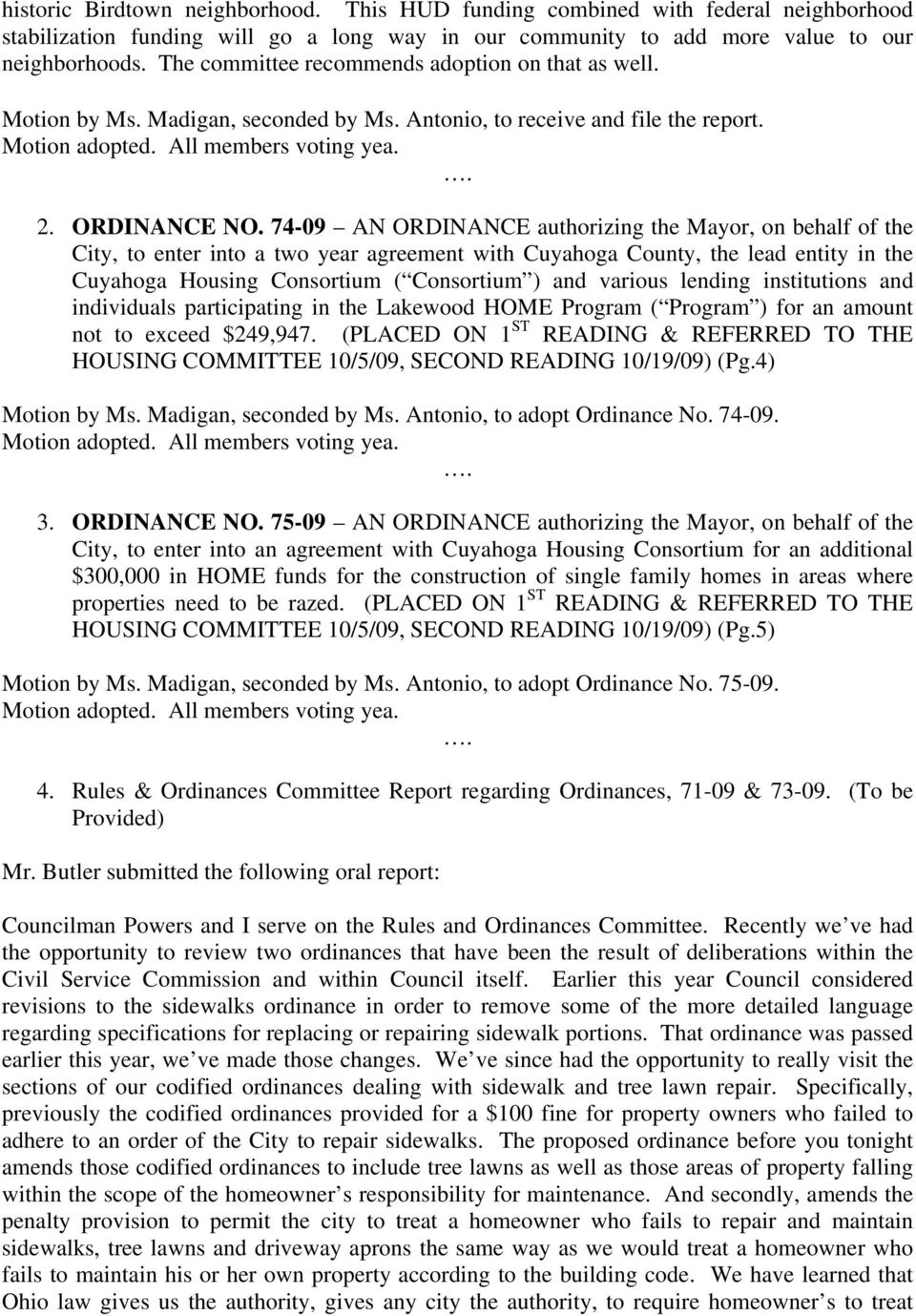 74-09 AN ORDINANCE authorizing the Mayor, on behalf of the City, to enter into a two year agreement with Cuyahoga County, the lead entity in the Cuyahoga Housing Consortium ( Consortium ) and various