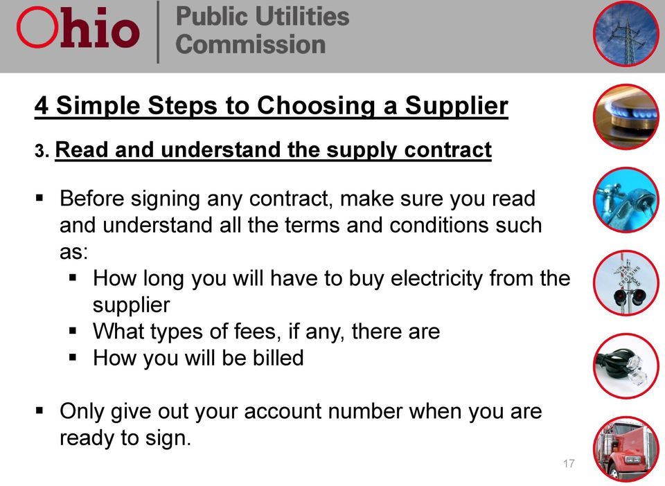 understand all the terms and conditions such as: How long you will have to buy electricity