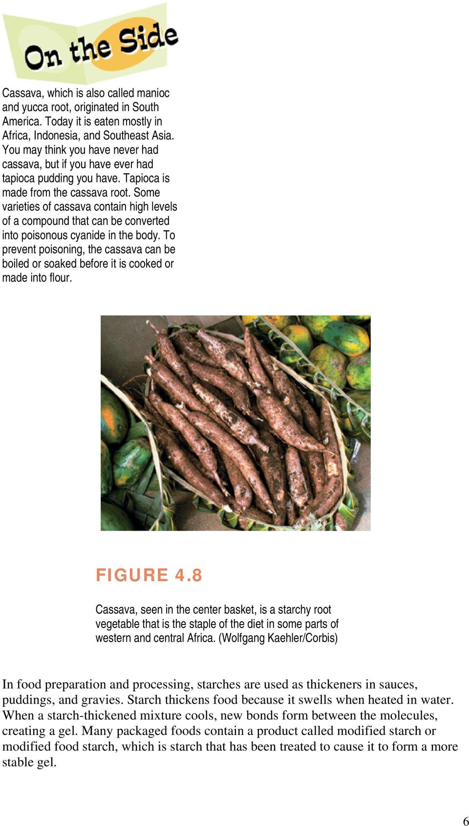 Some varieties of cassava contain high levels of a compound that can be converted into poisonous cyanide in the body.