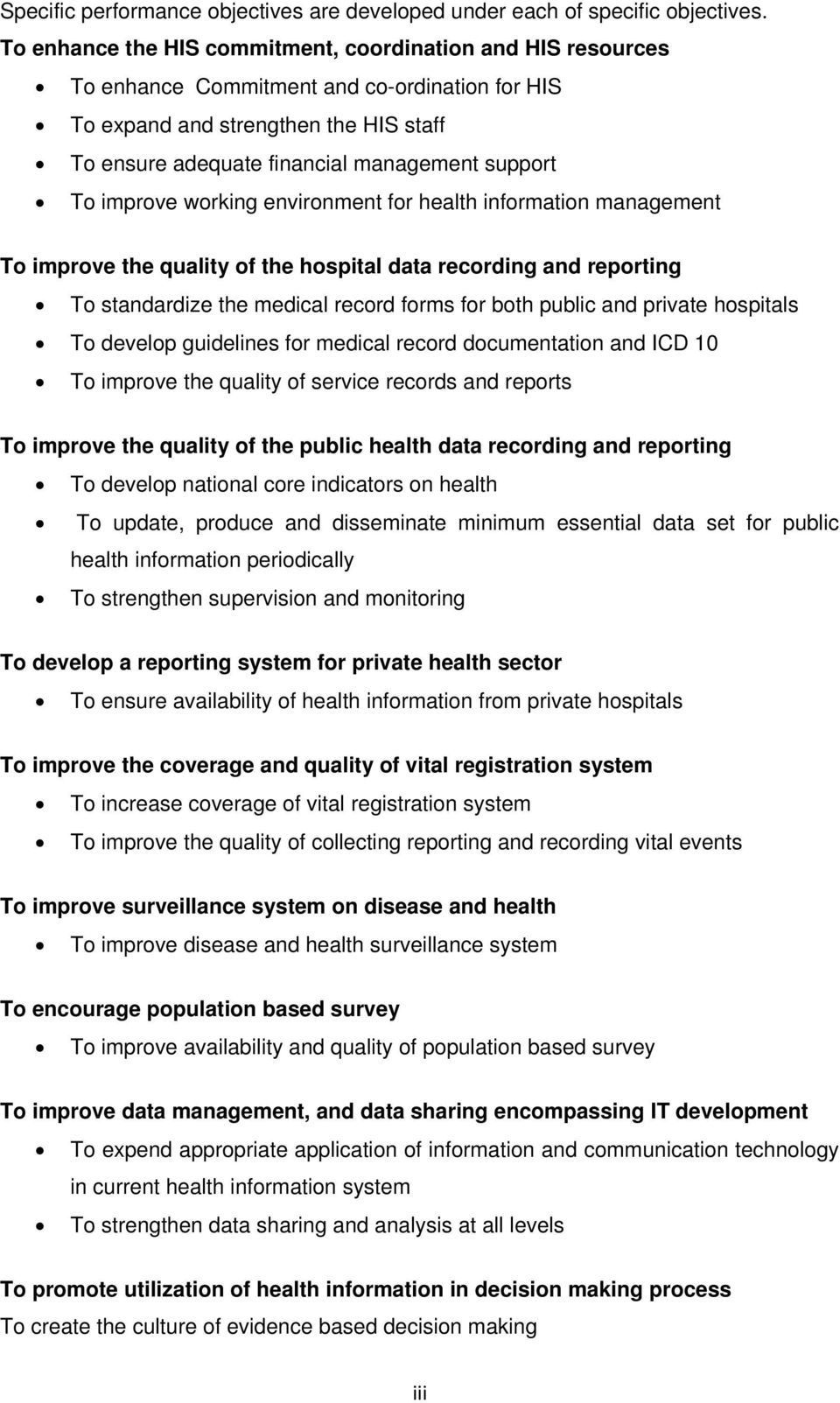 improve working environment for health information management To improve the quality of the hospital data recording and reporting To standardize the medical record forms for both public and private