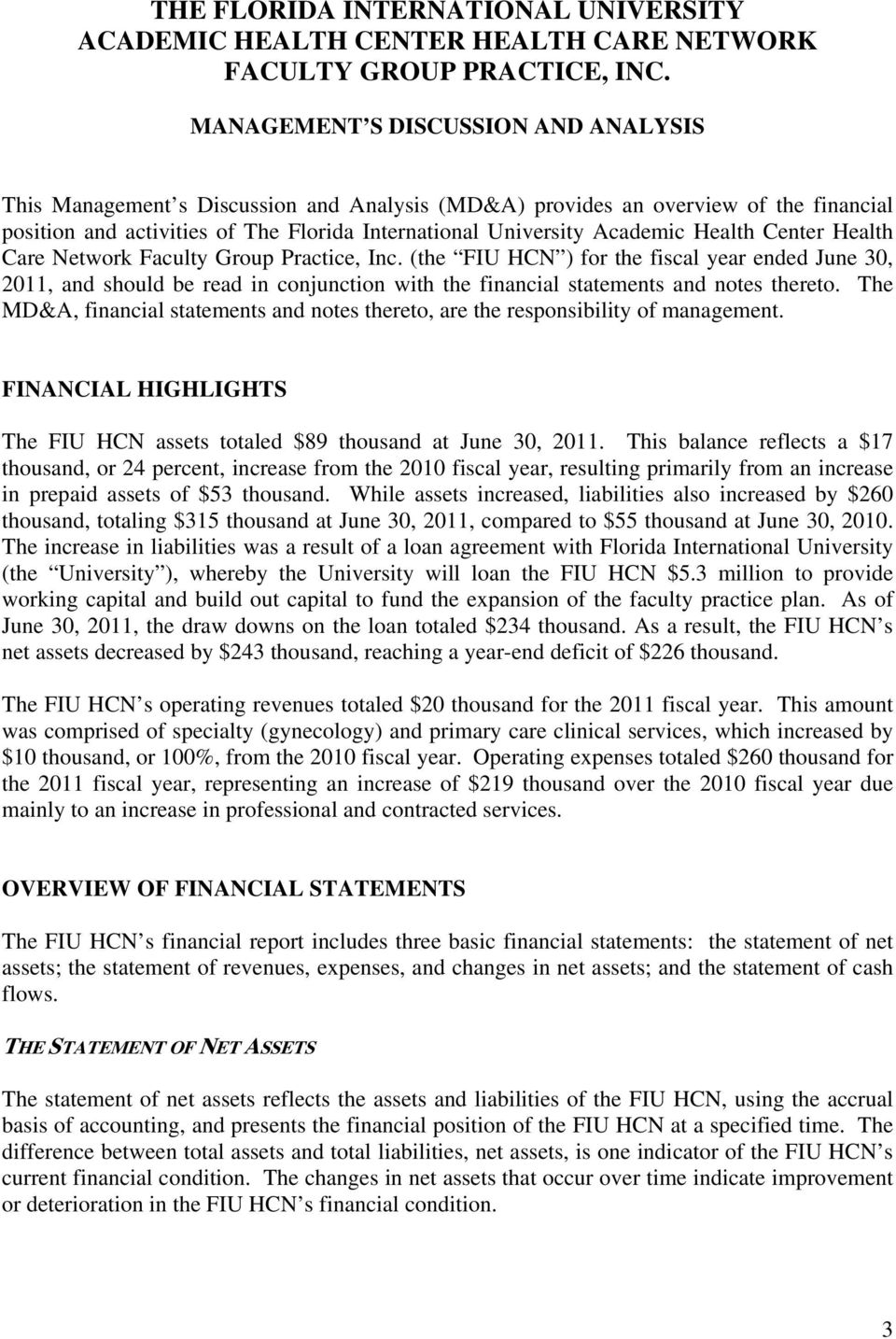 (the FIU HCN ) for the fiscal year ended June 30, 2011, and should be read in conjunction with the financial statements and notes thereto.