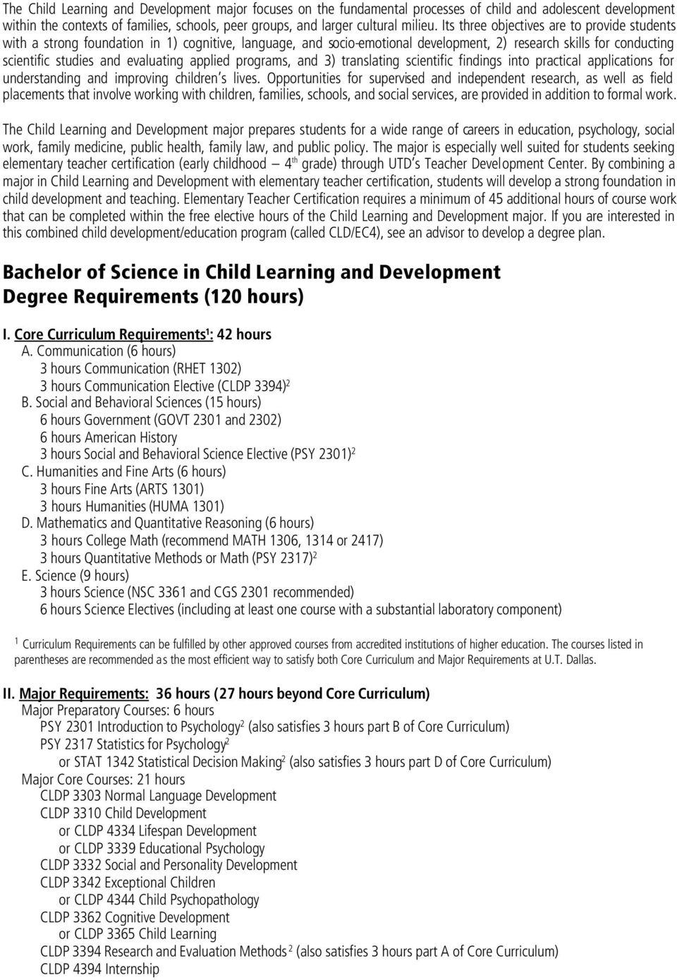 applied programs, and 3) translating scientific findings into practical applications for understanding and improving children s lives.