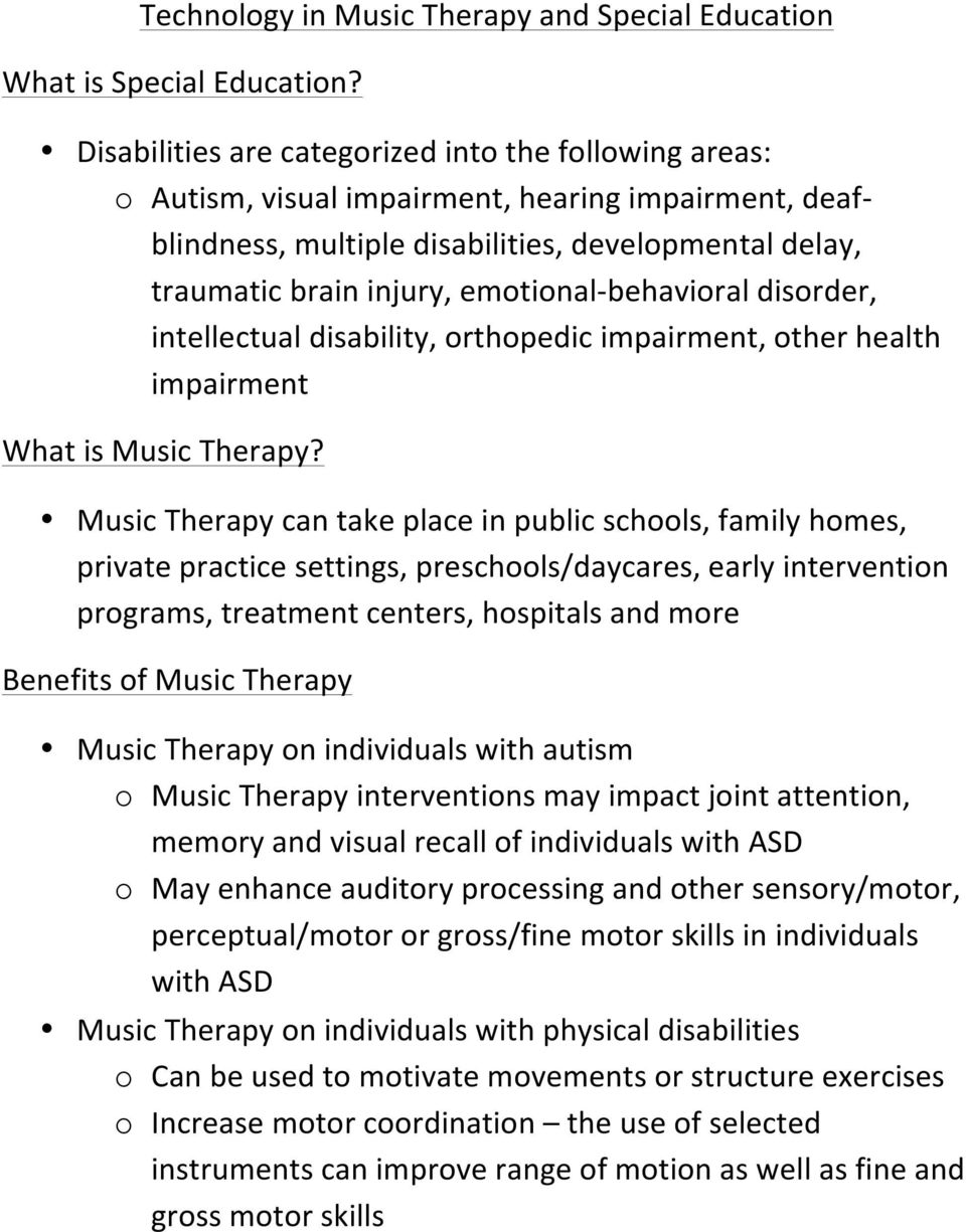 behavioral disorder, intellectual disability, orthopedic impairment, other health impairment What is Music Therapy?