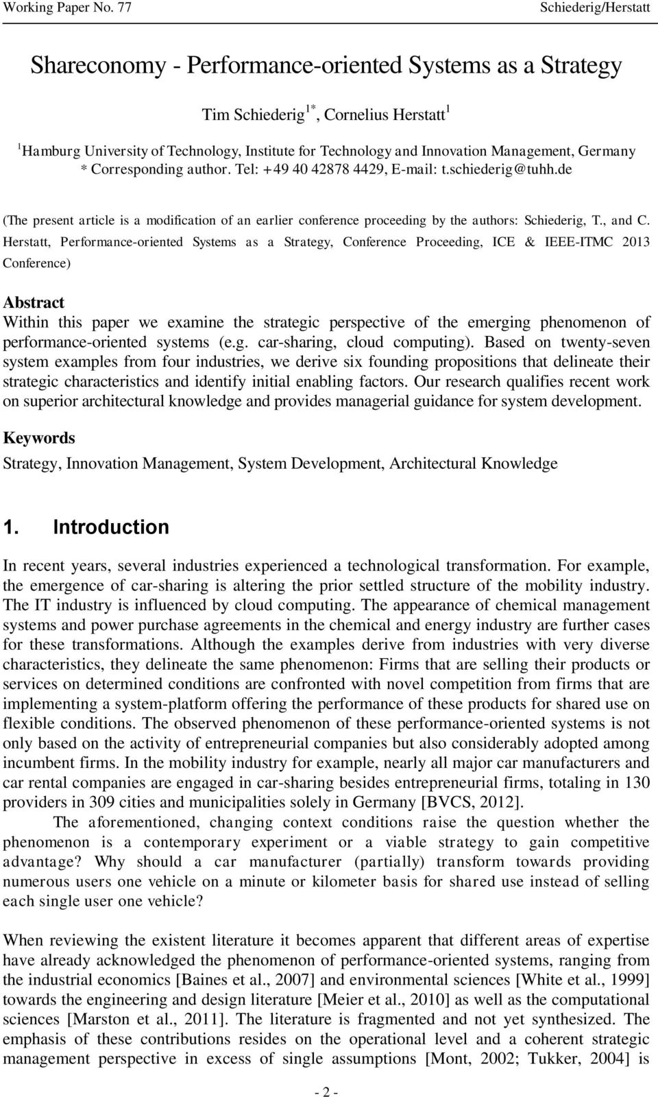 Herstatt, Performance-oriented Systems as a Strategy, Conference Proceeding, ICE & IEEE-ITMC 2013 Conference) Abstract Within this paper we examine the strategic perspective of the emerging
