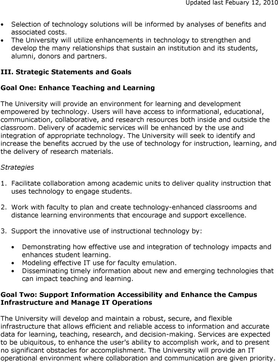 Strategic Statements and Goals Goal One: Enhance Teaching and Learning The University will provide an environment for learning and development empowered by technology.