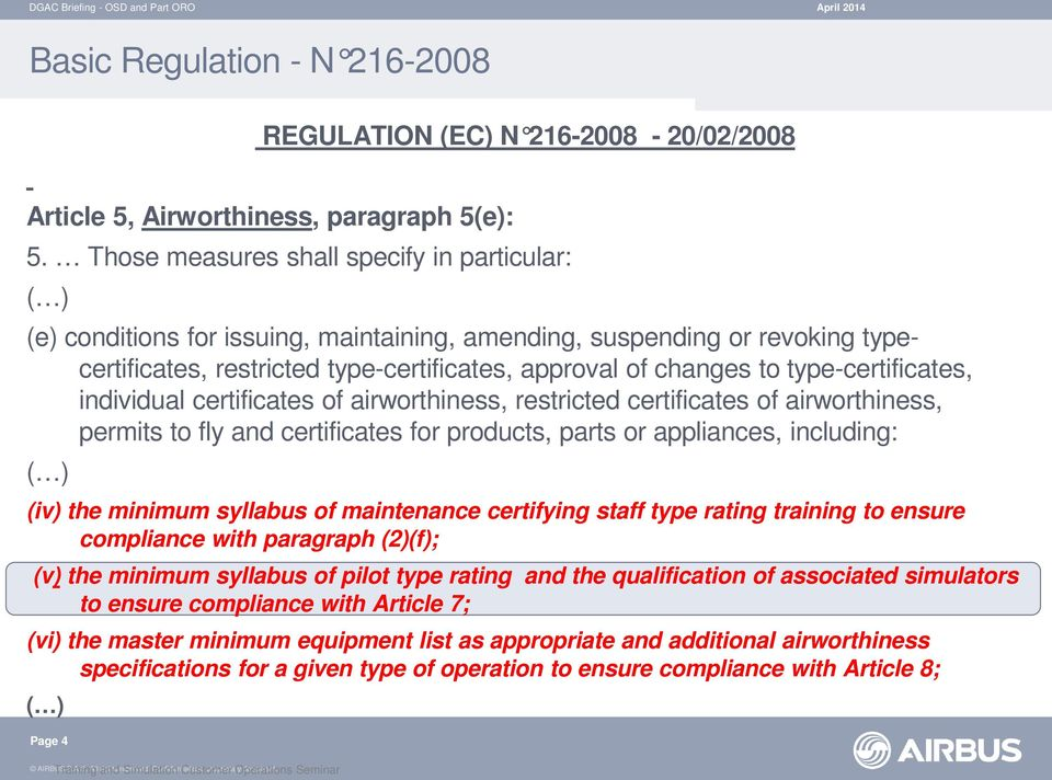 type-certificates, individual certificates of airworthiness, restricted certificates of airworthiness, permits to fly and certificates for products, parts or appliances, including: ( ) (iv) the