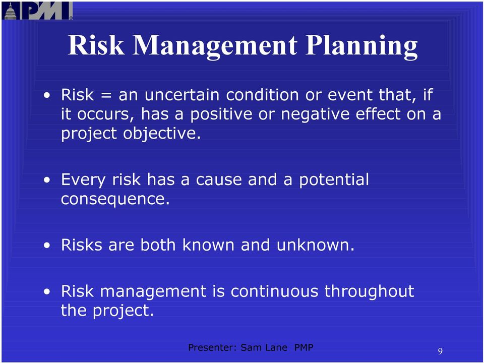 Every risk has a cause and a potential consequence.