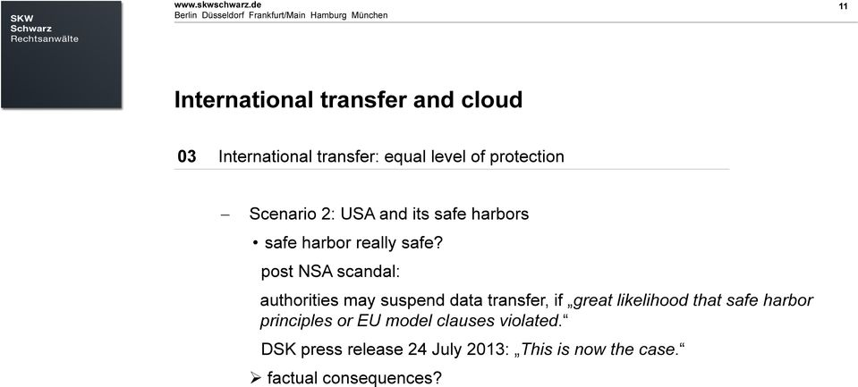 Datum oder ähnliches 11 11 International transfer and cloud 03 International transfer: equal level of protection Scenario 2: USA and