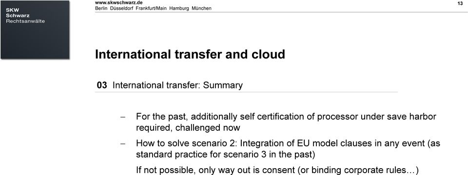 Datum oder ähnliches 13 13 International transfer and cloud 03 International transfer: Summary For the past, additionally self