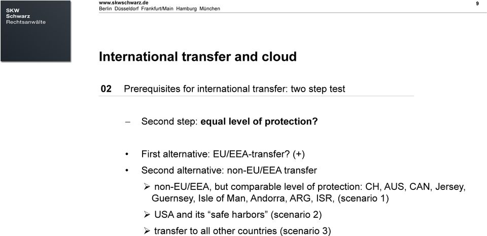 ähnliches 9 9 International transfer and cloud 02 Prerequisites for international transfer: two step test Second step: equal level of protection?