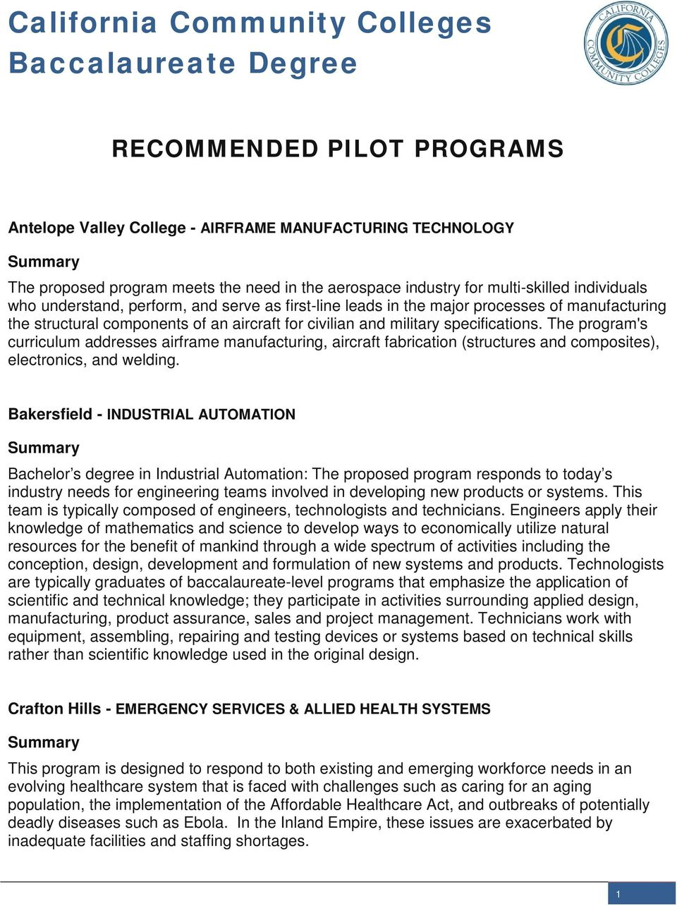 specifications. The program's curriculum addresses airframe manufacturing, aircraft fabrication (structures and composites), electronics, and welding.