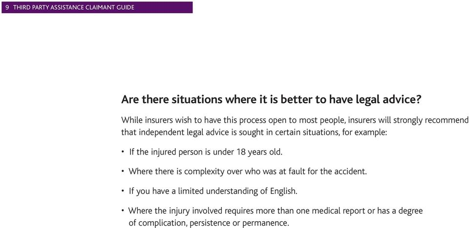 certain situations, for example: If the injured person is under 18 years old.