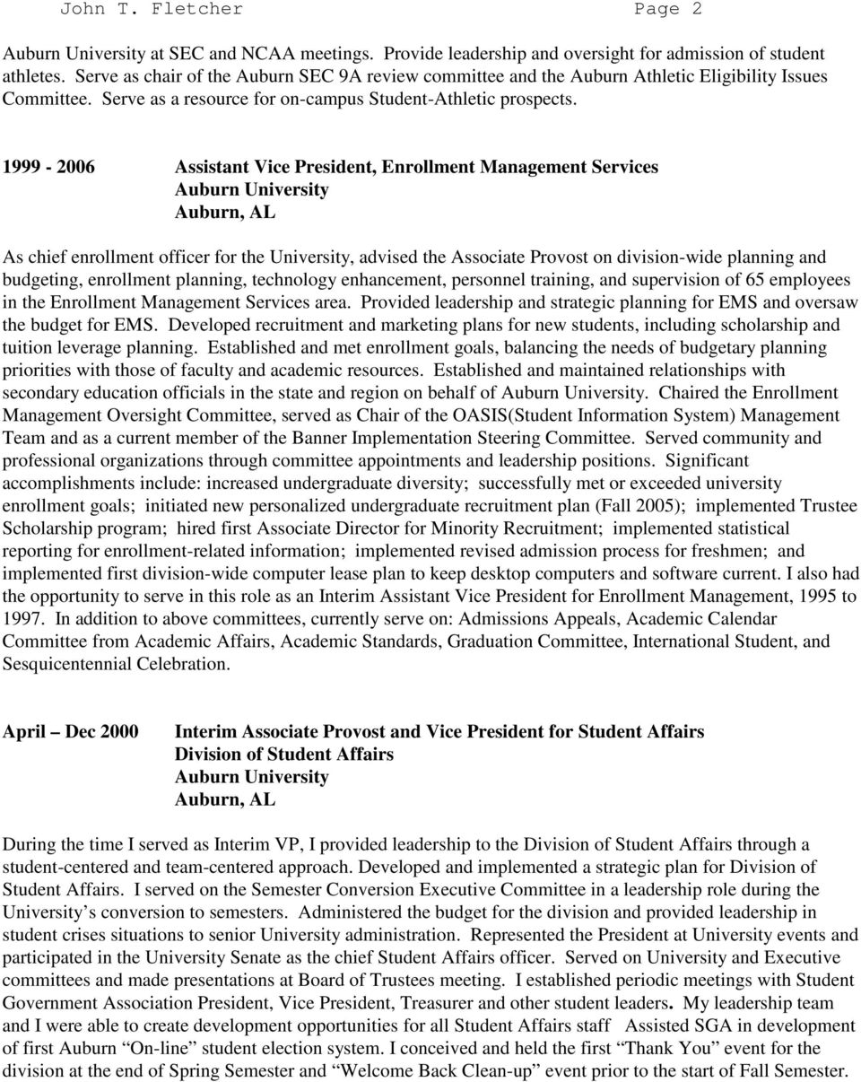 1999-2006 Assistant Vice President, Enrollment Management Services As chief enrollment officer for the University, advised the Associate Provost on division-wide planning and budgeting, enrollment