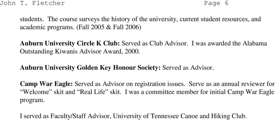 Golden Key Honour Society: Served as Advisor. Camp War Eagle: Served as Advisor on registration issues.