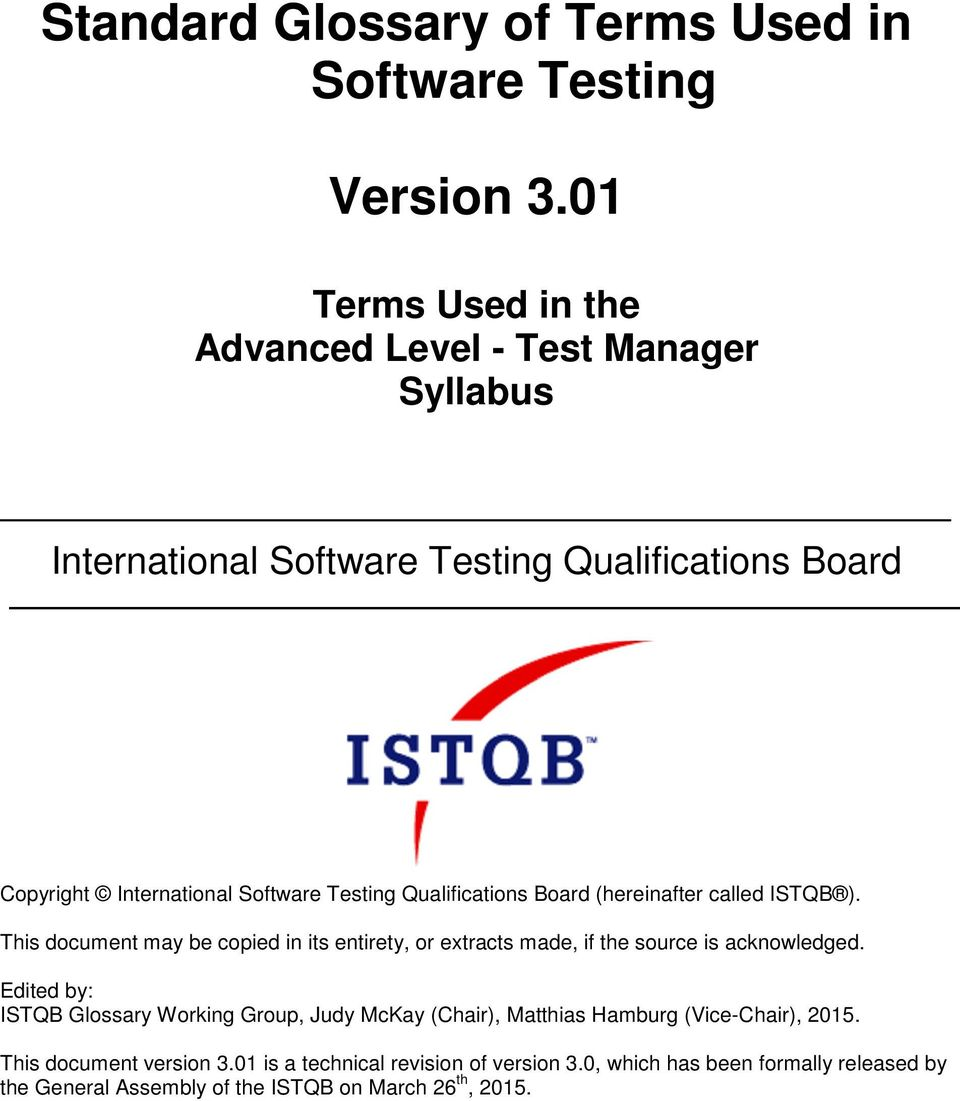 Qualifications Board (hereinafter called ISTQB ). This document may be copied in its entirety, or extracts made, if the source is acknowledged.