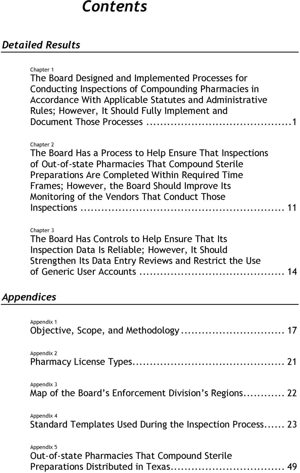 .. 1 Chapter 2 The Board Has a Process to Help Ensure That Inspections of Out-of-state Pharmacies That Compound Sterile Preparations Are Completed Within Required Time Frames; However, the Board