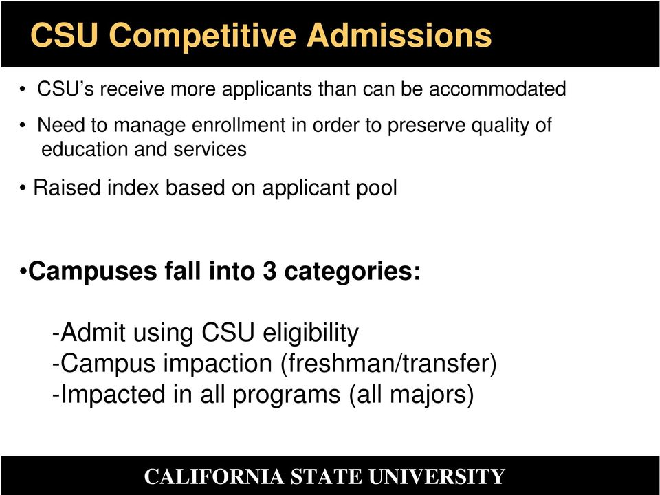 Raised index based on applicant pool Campuses fall into 3 categories: -Admit using
