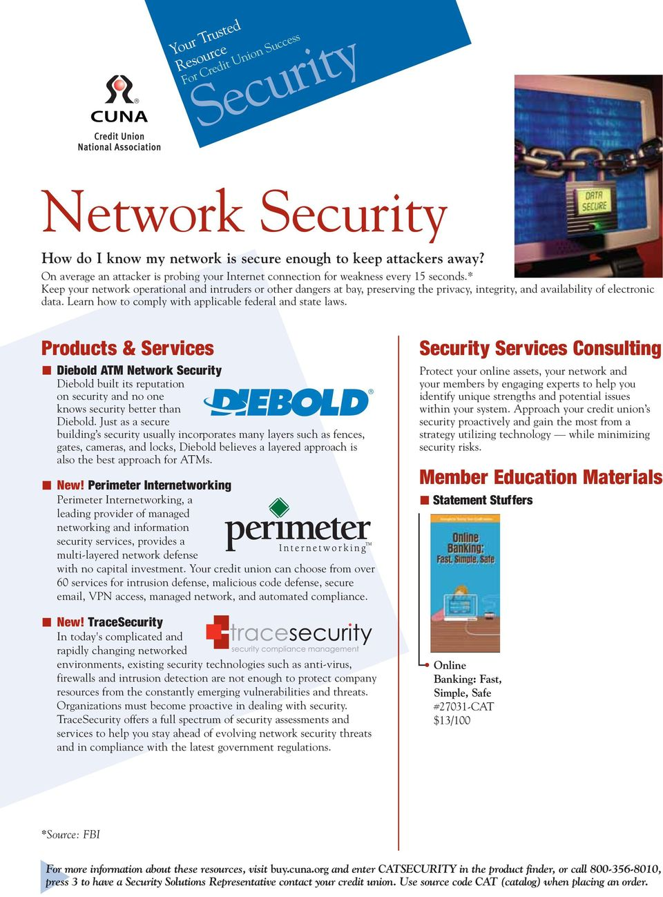 Learn how to comply with applicable federal and state laws. Products & Services Diebold ATM Network Diebold built its reputation on security and no one knows security better than Diebold.