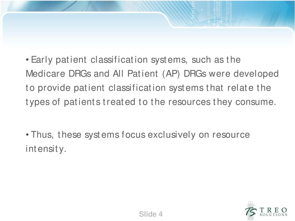systems that relate the types of patients treated to the resources they
