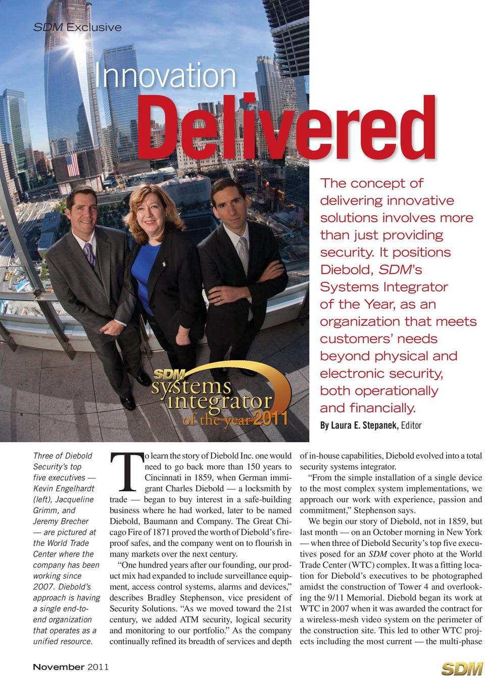 Stepanek, Editor Three of Diebold Security s top five executives Kevin Engelhardt (left), Jacqueline Grimm, and Jeremy Brecher are pictured at the World Trade Center where the company has been