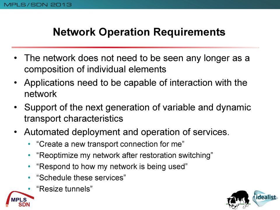 transport characteristics Automated deployment and operation of services.