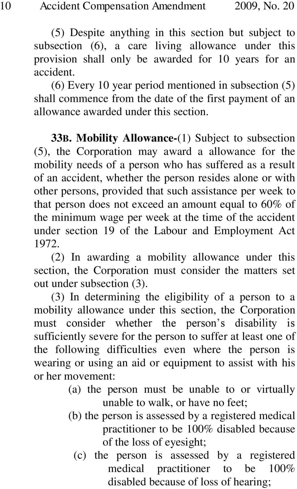 (6) Every 10 year period mentioned in subsection (5) shall commence from the date of the first payment of an allowance awarded under this section. 33B.