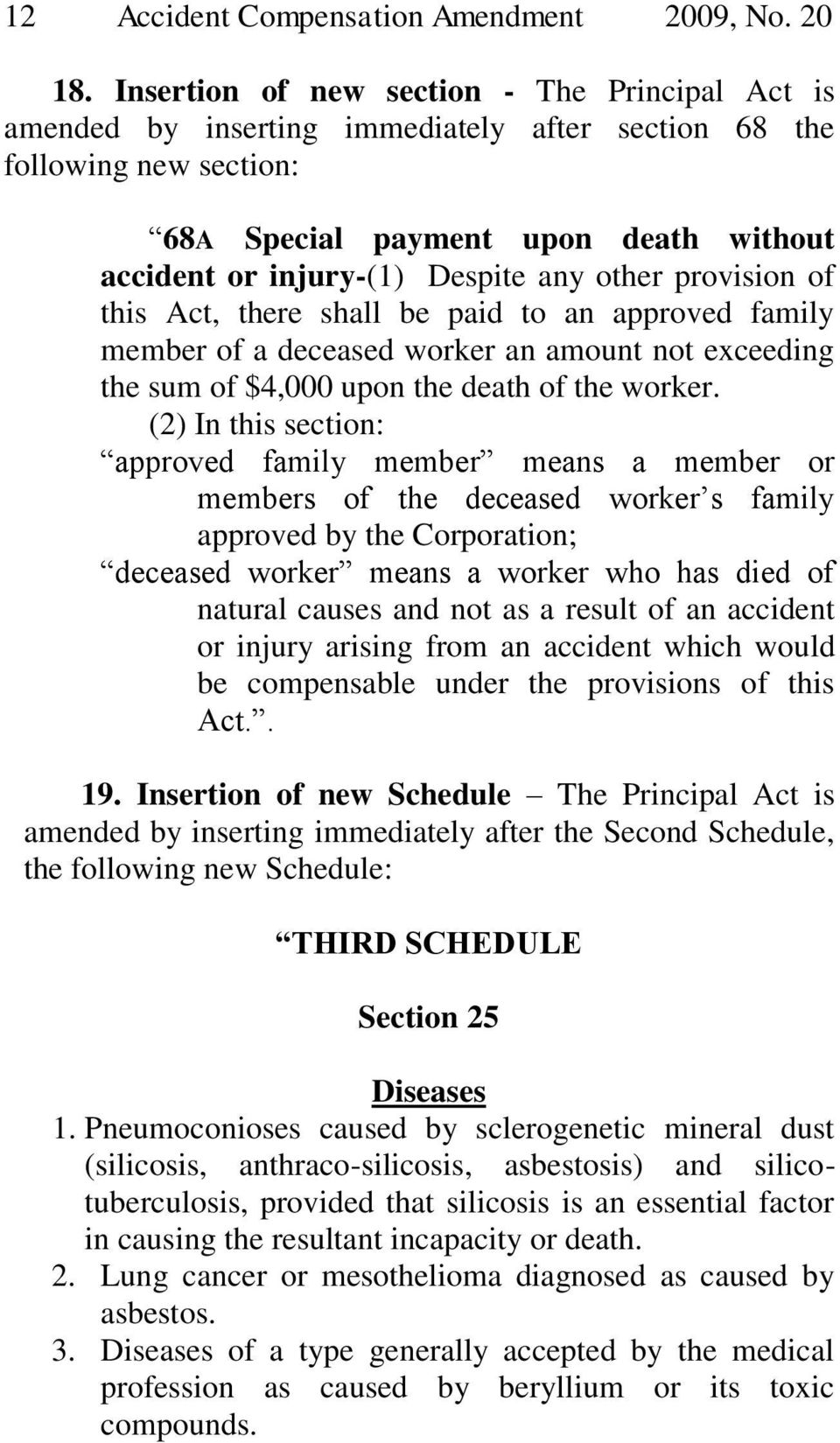 other provision of this Act, there shall be paid to an approved family member of a deceased worker an amount not exceeding the sum of $4,000 upon the death of the worker.