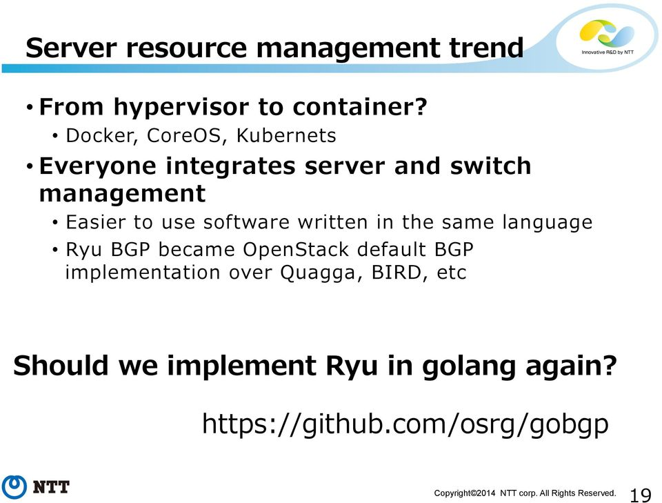 use software written in the same language Ryu BGP became OpenStack default BGP