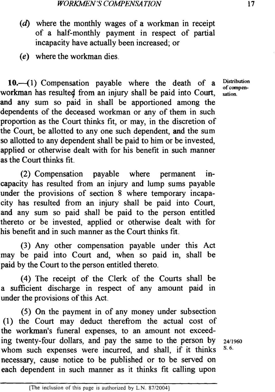 and any sum so piid in shall be apportioned among the dependents of the deceased workman or any of them in such proportion as the Court thinks fit, or may, in the discretion of the Court, be allotted