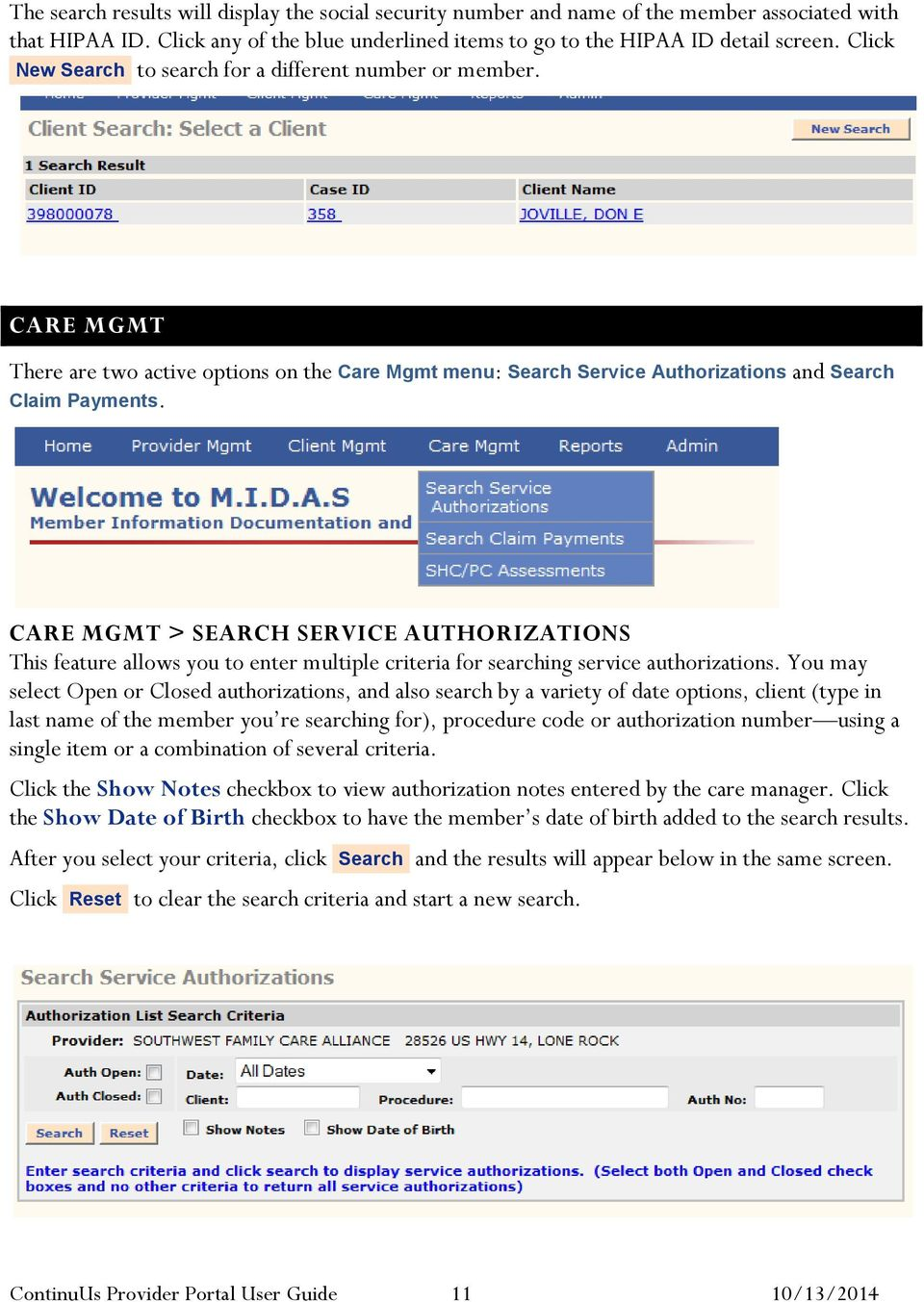 CARE MGMT > SEARCH SERVICE AUTHORIZATIONS This feature allows you to enter multiple criteria for searching service authorizations.