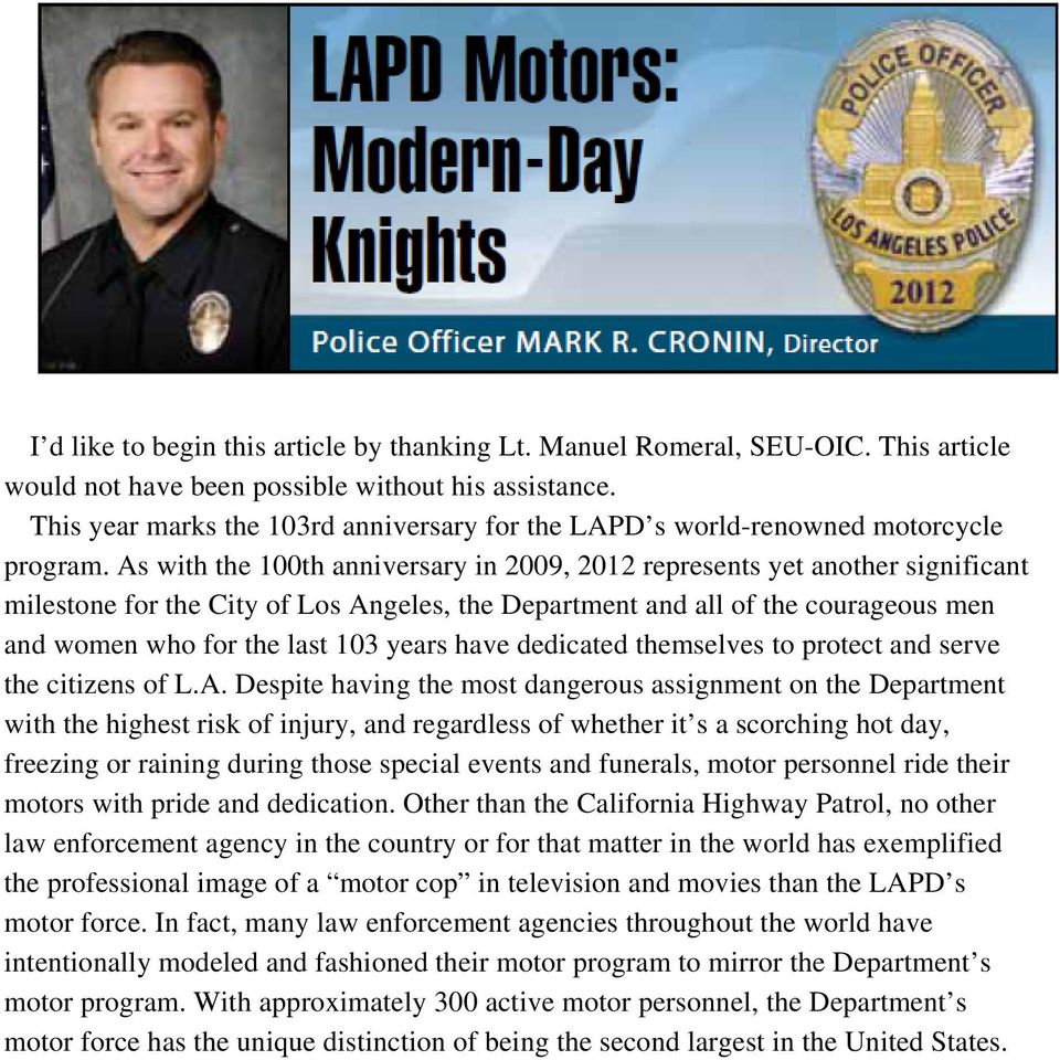 As with the 100th anniversary in 2009, 2012 represents yet another significant milestone for the City of Los Angeles, the Department and all of the courageous men and women who for the last 103 years