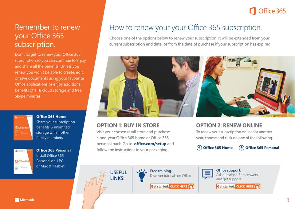 Don t forget to renew your Office 365 subscription so you can continue to enjoy and share all the benefits.