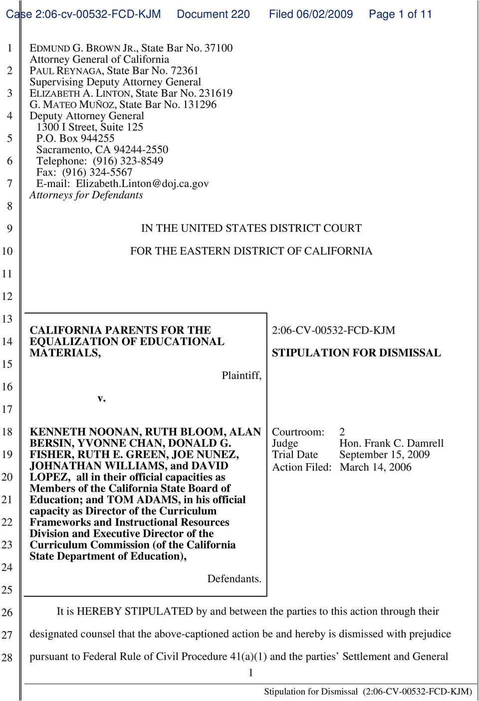 Linton@doj.ca.gov Attorneys for Defendants IN THE UNITED STATES DISTRICT COURT FOR THE EASTERN DISTRICT OF CALIFORNIA CALIFORNIA PARENTS FOR THE EQUALIZATION OF EDUCATIONAL MATERIALS, v.