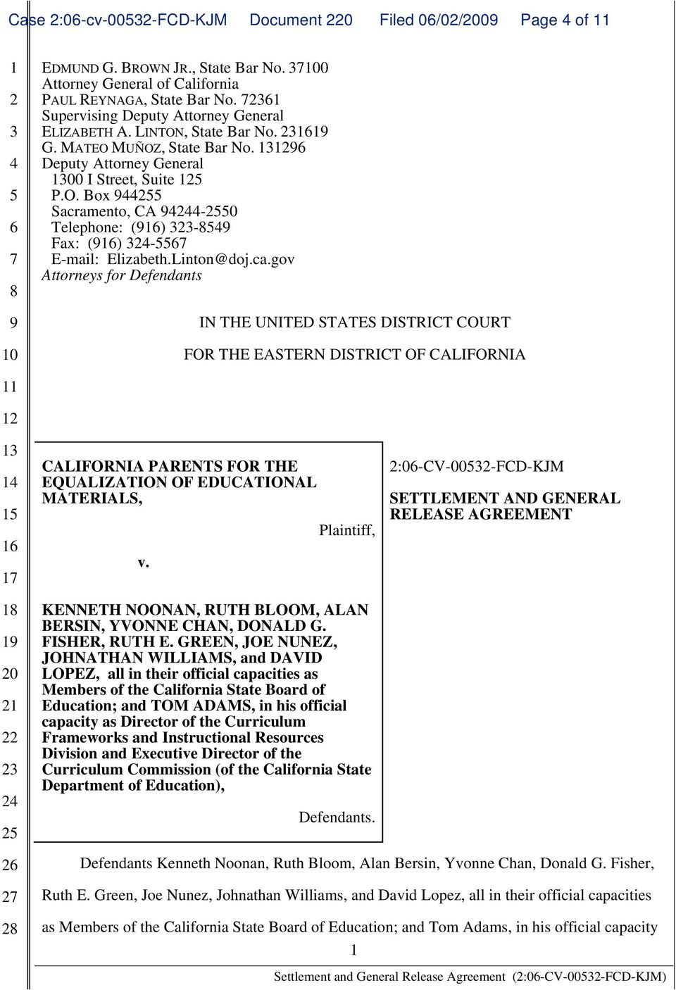 Linton@doj.ca.gov Attorneys for Defendants IN THE UNITED STATES DISTRICT COURT FOR THE EASTERN DISTRICT OF CALIFORNIA 0 CALIFORNIA PARENTS FOR THE EQUALIZATION OF EDUCATIONAL MATERIALS, v.