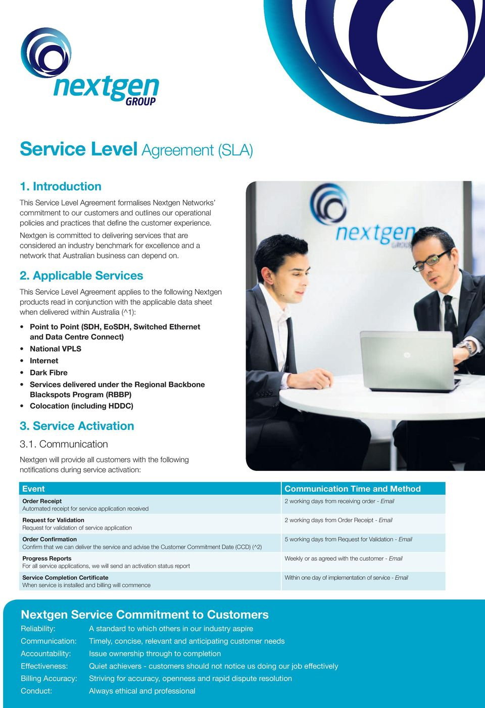 Applicable Services This Service Level Agreement applies to the following Nextgen products read in conjunction with the applicable data sheet when delivered within Australia (^1): Point to Point