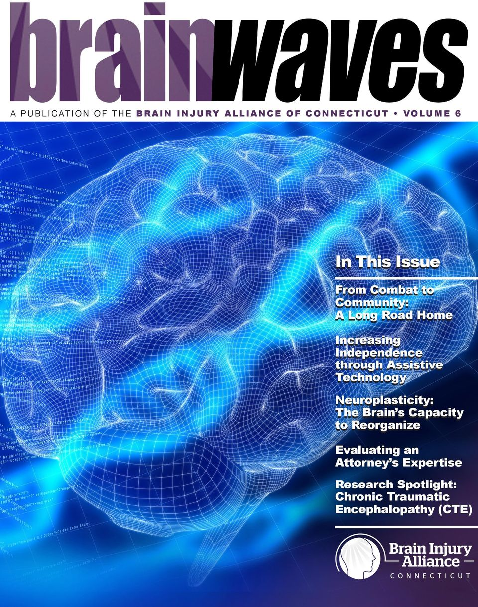 Independence through Assistive Technology Neuroplasticity: The Brain s Capacity to
